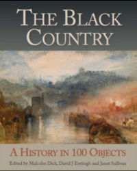 PRE-ORDER SPECIAL ONLY £20* The Black Country: A History in 100 Objects